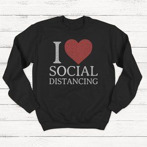 Sweaters - I LOVE SOCIAL DISTANCING SWEATER FLASH SALE